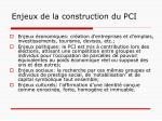enjeux de la construction du pci