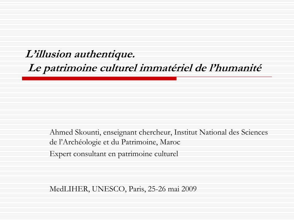 l illusion authentique le patrimoine culturel immat riel de l humanit l.