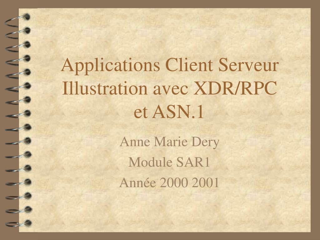 applications client serveur illustration avec xdr rpc et asn 1 l.