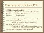 pour passer de v 1988 v 1997