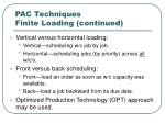 pac techniques finite loading continued