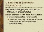 limitations of looking at project costs