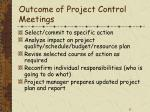outcome of project control meetings