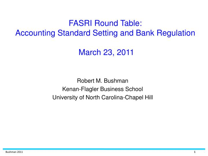 fasri round table accounting standard setting and bank regulation march 23 2011 n.