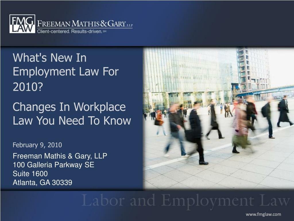 what s new in employment law for 2010 changes in workplace law you need to know february 9 2010 l.