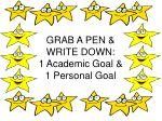 grab a pen write down 1 academic goal 1 personal goal