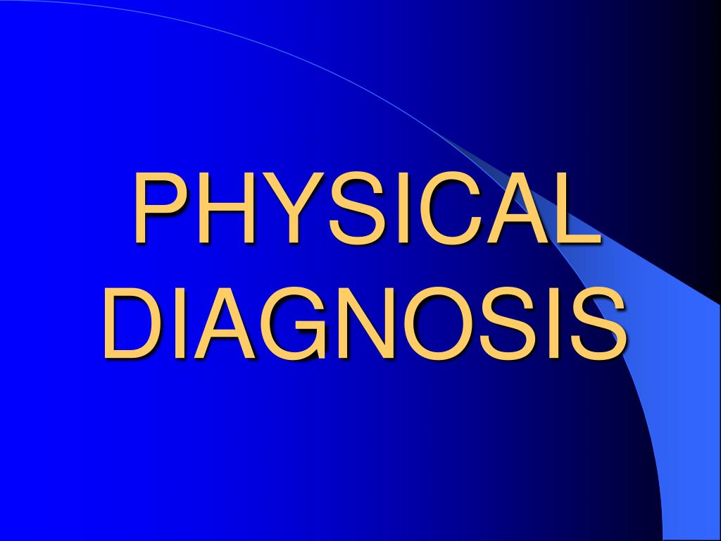 physical diagnosis l.