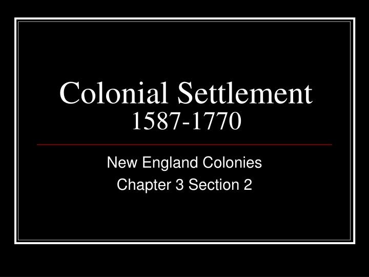 colonial settlement 1587 1770 n.