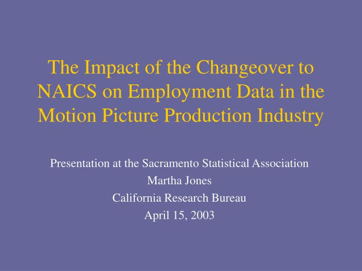 the impact of the changeover to naics on employment data in the motion picture production industry n.