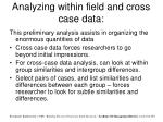 analyzing within field and cross case data