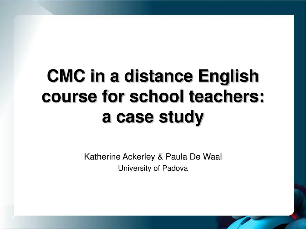 cmc in a distance english course for school teachers a case study l.