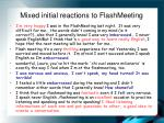 mixed initial reactions to flashmeeting