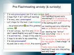 pre flashmeeting anxiety curiosity