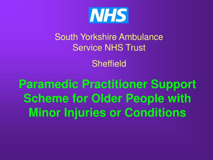 paramedic practitioner support scheme for older people with minor injuries or conditions n.