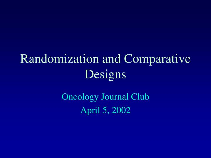 randomization and comparative designs n.