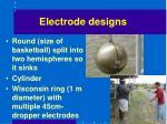 electrode designs