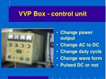 vvp box control unit