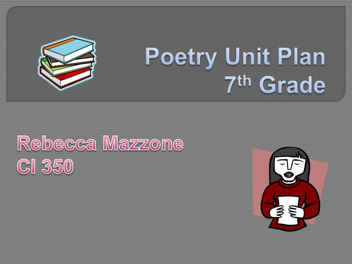poetry unit plan 7 th grade n.