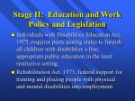 stage ii education and work policy and legislation