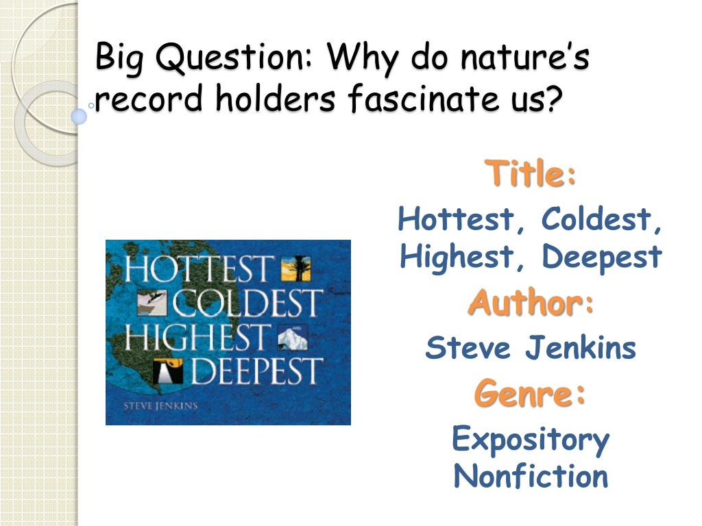 big question why do nature s record holders fascinate us l.