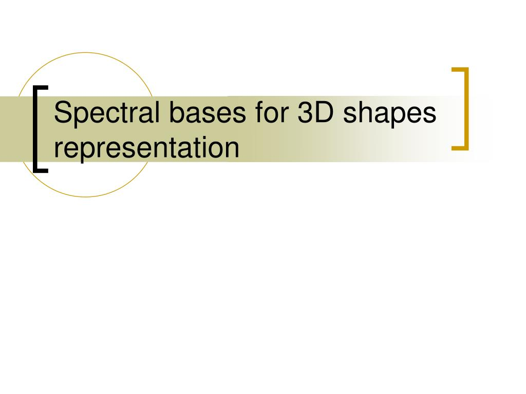 spectral bases for 3d shapes representation l.