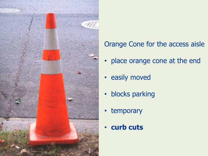 Orange Cone for the access aisle