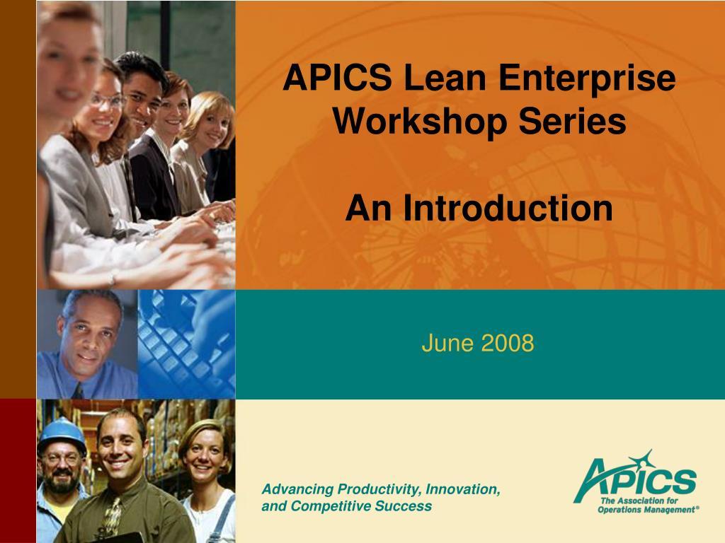 apics lean enterprise workshop series an introduction l.