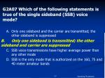 g2a07 which of the following statements is true of the single sideband ssb voice mode1
