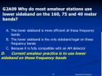 g2a09 why do most amateur stations use lower sideband on the 160 75 and 40 meter bands1