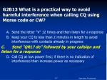 g2b13 what is a practical way to avoid harmful interference when calling cq using morse code or cw1