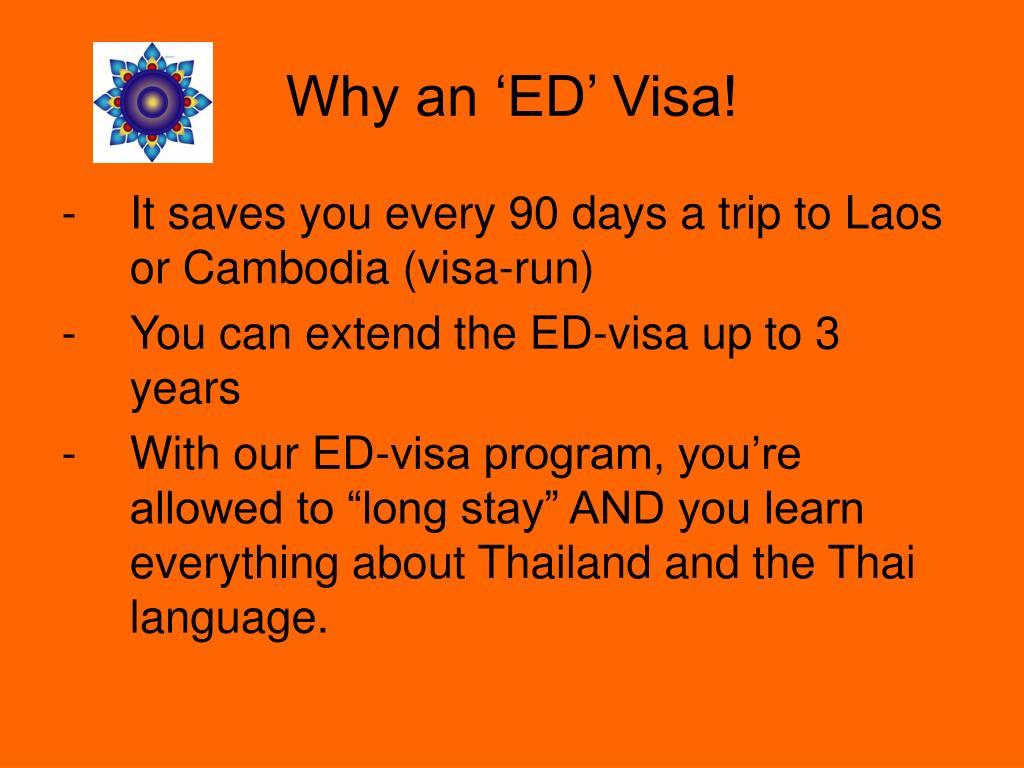 Why an 'ED' Visa!