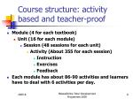 course structure activity based and teacher proof
