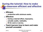 during the tutorial how to make the classroom efficient and effective