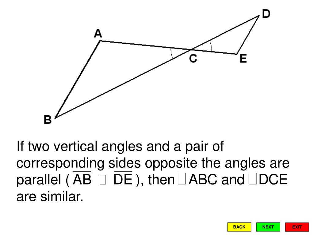 If two vertical angles and a pair of corresponding sides opposite the angles are parallel (                 ), then