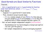 good kernels are good similarity functions1