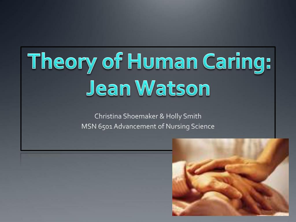 watson theory of human caring paper Watson's theory of human caring to an infertile woman receiving in vitro fertilization treatment the implementations of the ten carative factors, inherent in the theory, to provide a.