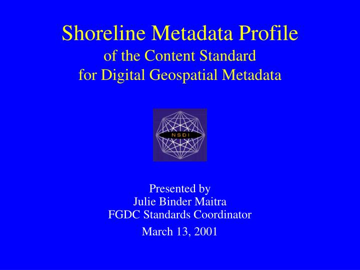 shoreline metadata profile of the content standard for digital geospatial metadata n.