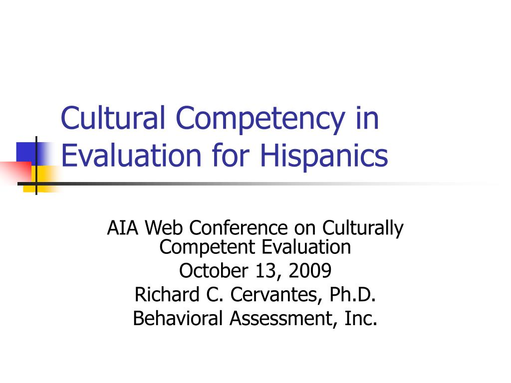 cultural competency in evaluation for hispanics l.