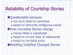 reliability of courtship stories