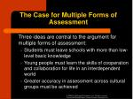 the case for multiple forms of assessment