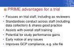 prime advantages for a trial