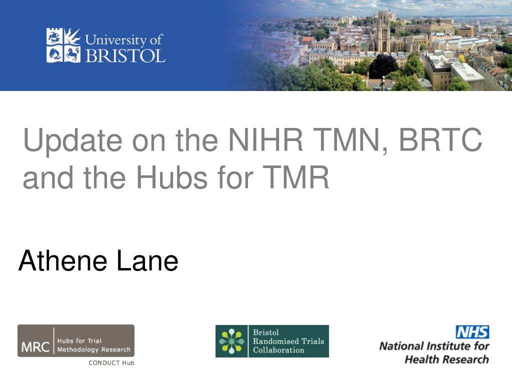 update on the nihr tmn brtc and the hubs for tmr l.