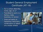 student general employment certificate at 19