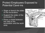 protect employees exposed to potential cave ins