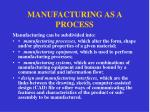 manufacturing as a process