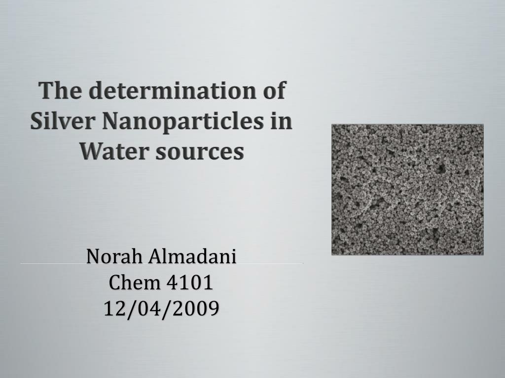 the determination of silver nanoparticles in water sources l.
