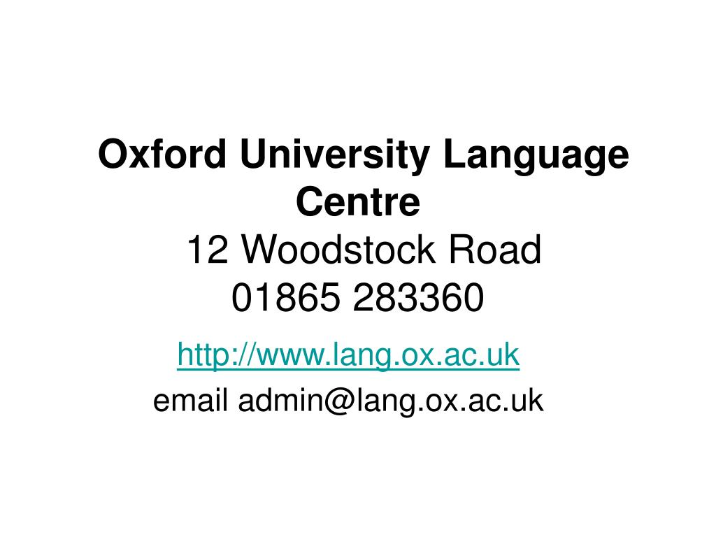 oxford university language centre 12 woodstock road 01865 283360 l.