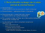 3 need a flexible exchange rate to attain internal external balance