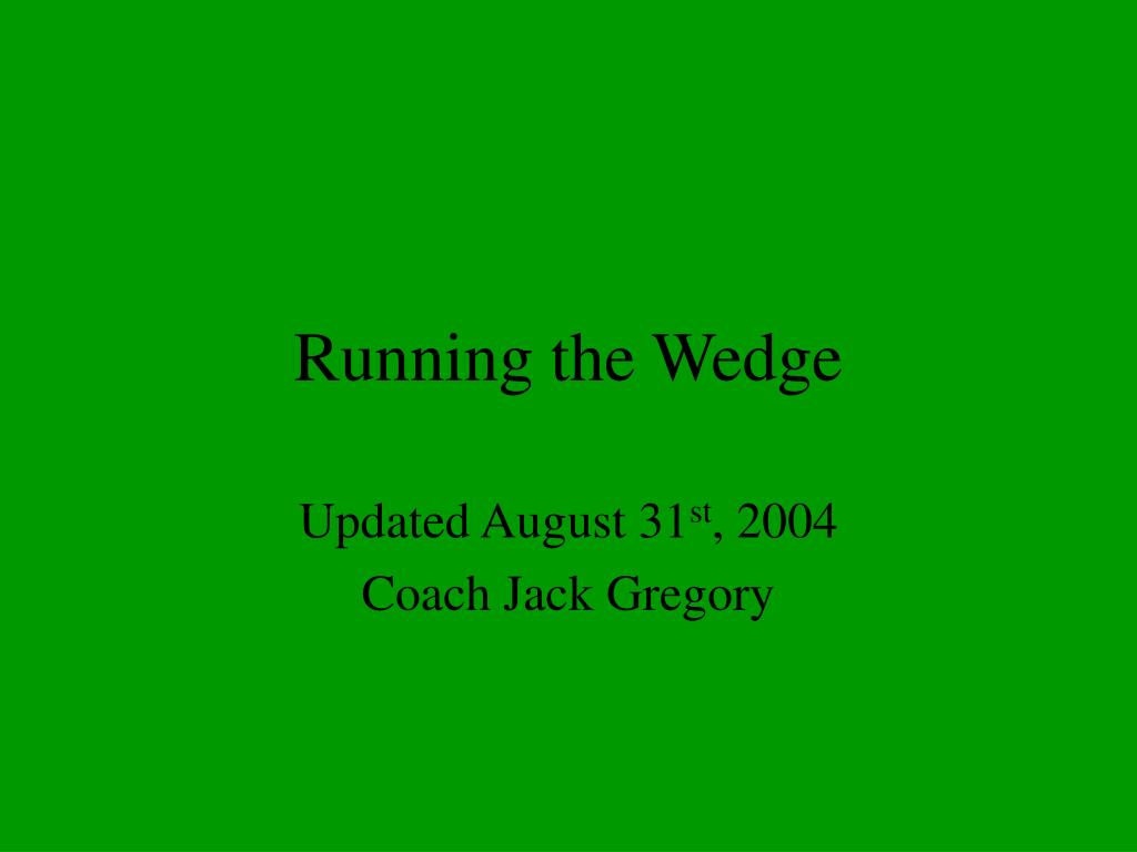 running the wedge l.