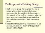 challenges with existing design